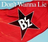 Don't Wanna Lie  B'z.jpg