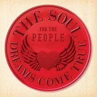 THE SOUL FOR THE PEOPLE  DREAMS COME TRUE.jpg